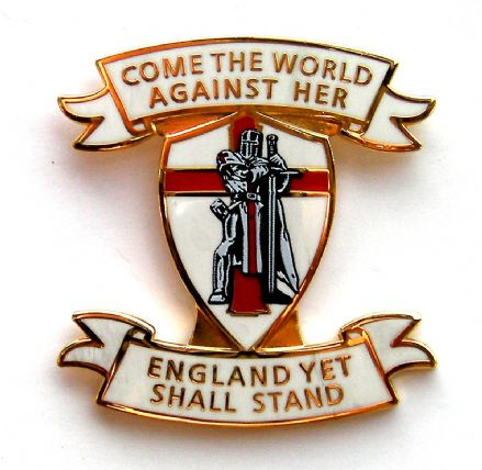 "England Lapel Badge ""Come The World Against Her - England Yet Shall Stand"""